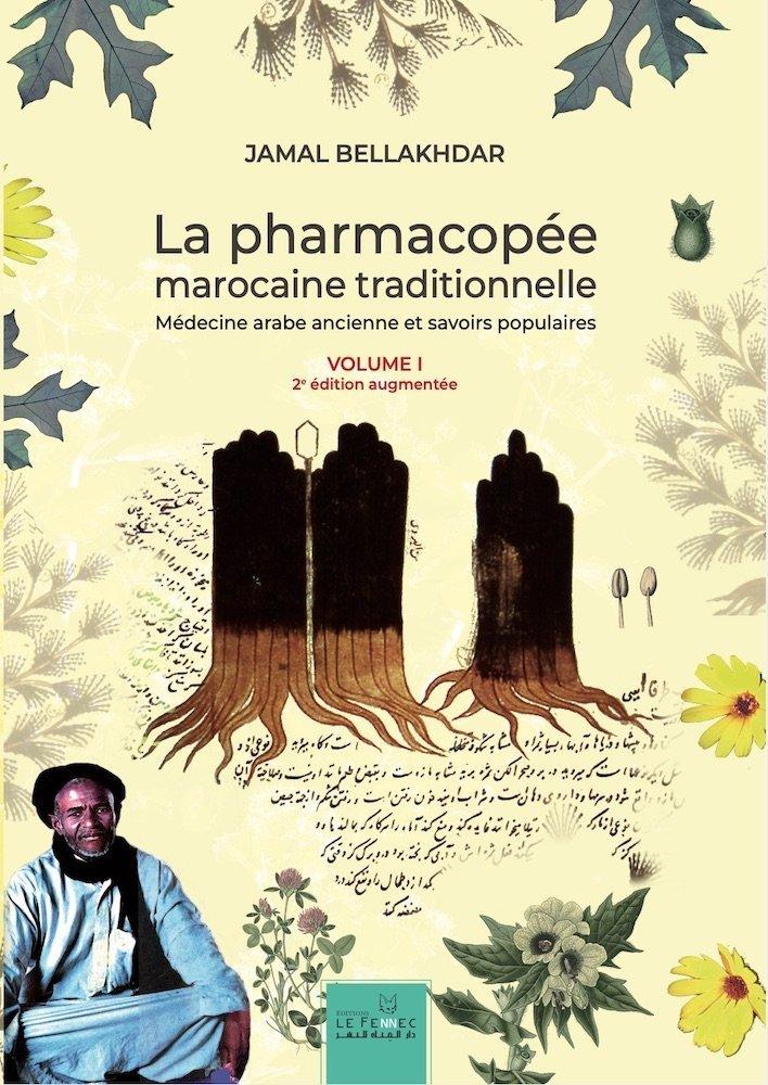 La pharmacopée marocaine traditionnelle 2e édition augmentée